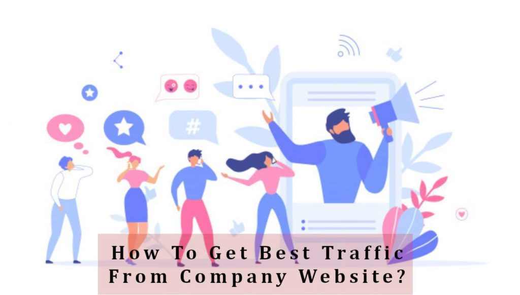 How To Get Best Traffic From Company Website?